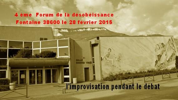 Forum de la désobéissance l'improvisation et le débat